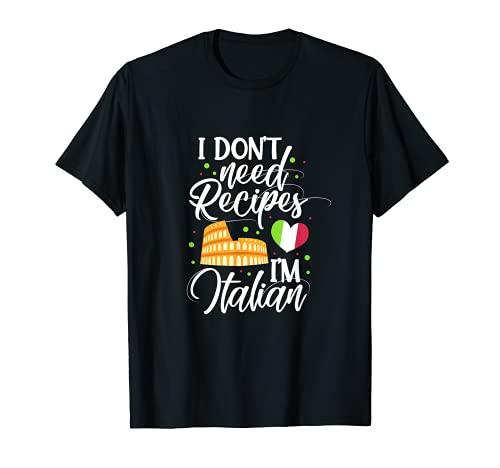 Ich brauche keine Rezepte Ich bin Italian Cooking Italian Chef Cook T-Shirt