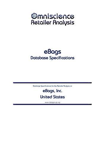 eBags, Inc. - United States: Retailer Analysis Database Specifications (Omniscience Retailer Analysis - United States Book 30536)