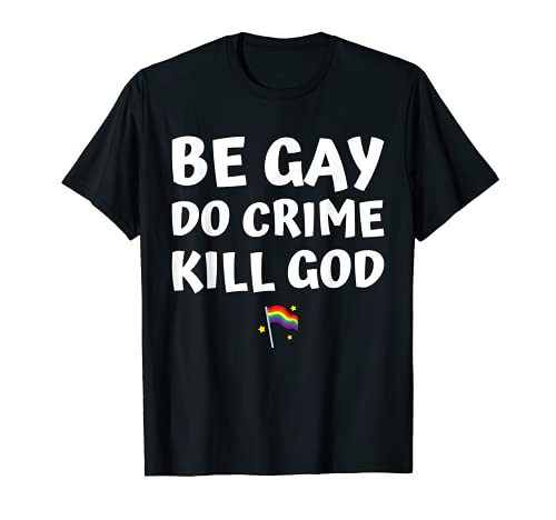 be gay do crime kill god pride flag hearts love LGBT lesbian T-Shirt