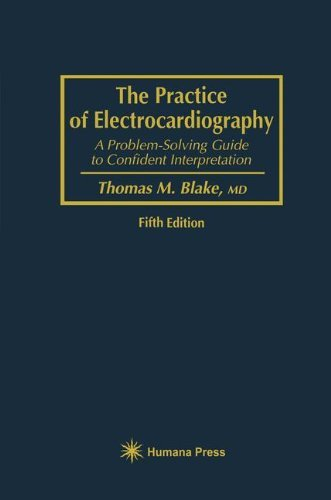 The Practice of Electrocardiography: A Problem-Solving Guide to Confident Interpretation (English Edition)