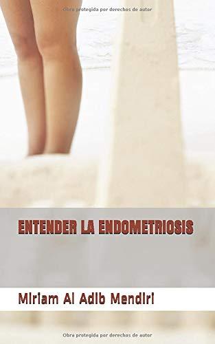 ENTENDER LA ENDOMETRIOSIS