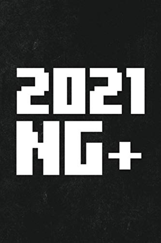 2021 NG+: 6x9 Journal For Writing Down Daily Habits, Diary, Notebook (New Year 2021 New Game Plus 8-bit Video Game Themed Book)