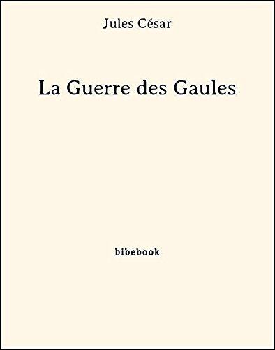La Guerre des Gaules par [Jules César]