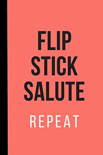 Flip, Stick, Salute, Repeat: 120 page lined journal | 6x9