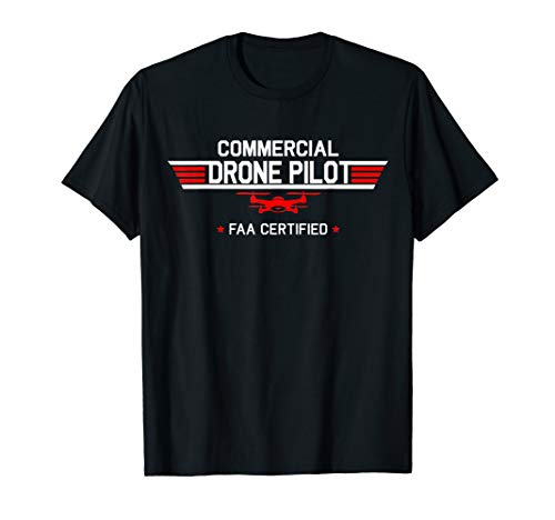 FAA Certified Drone Pilot Commercial Quadcopter RC Gift T-Shirt