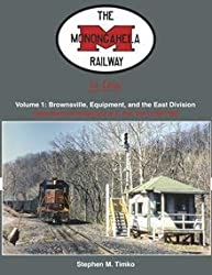 Monongahela Railway In Color Vol 1: Brownsville, Equipment, & East Division Featuring Photography of E. Roy Ward 1968-93