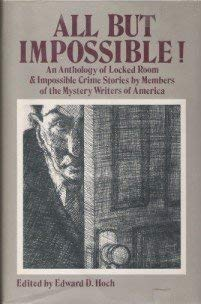 All but Impossible!: An Anthology of Locked Room and Impossible Crime Stories by Members of the Mystery Writers of America - Book  of the Mystery Writers of America Anthology