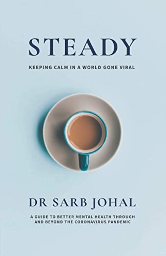 Steady: A Guide to Better Mental Health Through and Beyond the Coronavirus Pandemic
