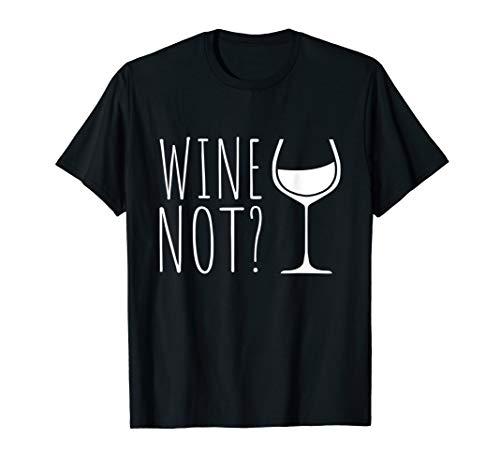 WINE NOT Shirt | WEIN Warum nicht? Weinglas Rotwein Geschenk T-Shirt