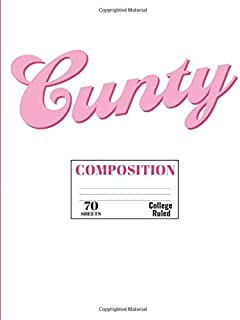 Cunty: Composition Notebook College Ruled Lined 70 Sheets (140 pages) (7.44 x 9.69)