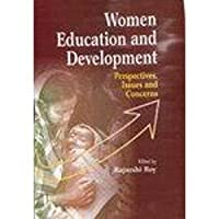 Women Education and Development: Perspectives, Issues and Concerns