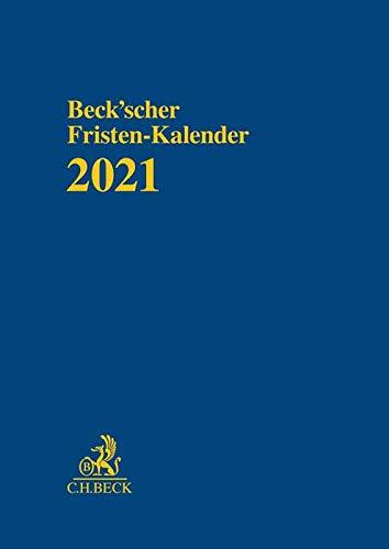 Beck'scher Fristen-Kalender 2021: Rechtsstand: Redaktionsstand: Februar 2020
