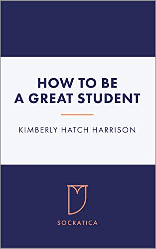 How to Be a Great Student (English Edition)