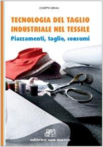 Tecnologia del taglio industriale nel tessile. Piazzamenti, taglio, consumi. Per gli Ist. tecnici e professionali. Con e-book. Con espansione online