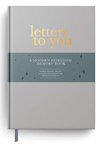 Letters to You: A Modern Heirloom Memory Book to Capture Childhood Moments Through the Years