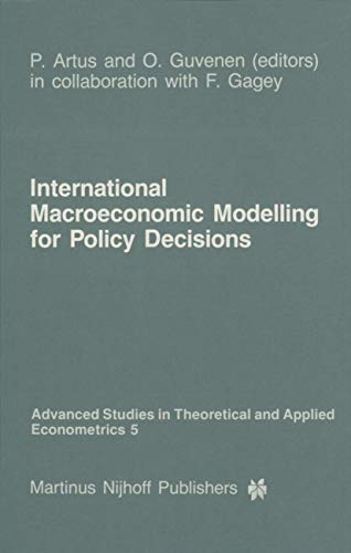 International Macroeconomic Modelling for Policy Decisions (Advanced Studies in Theoretical and Applied Econometrics (5), Band 5)