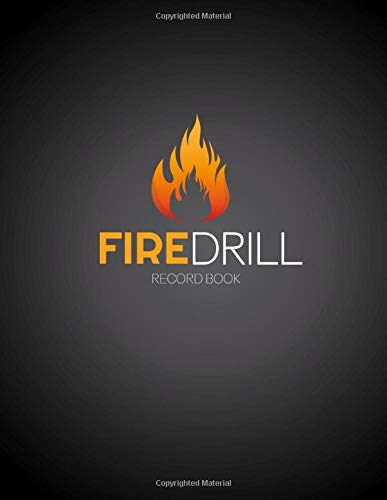 Fire Drill Record Book: Fire Alarm Safety Organiser & Log Book - For Workplace, Schools Etc | Health And Safety Compliance | Record Over 1000 Drills, Schedules, Evacuation Plan, Important Information.