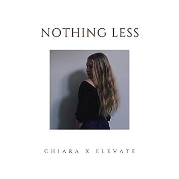 Nothing Less (feat. Chiara)