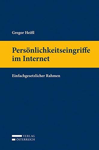 Persönlichkeitseingriffe im Internet: Überblick des einfachgesetzlichen Rahmens