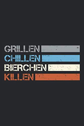 Grillen Chillen Bierchen Killen: Lustiger Spruch - BBQ Griller Notizbuch zum Grillen und Bierchen trinken. Schicke, kleine Grillen Geschenke für ... 6'' x 9'' (15,24cm x 22,86cm) DIN A5 Kariert