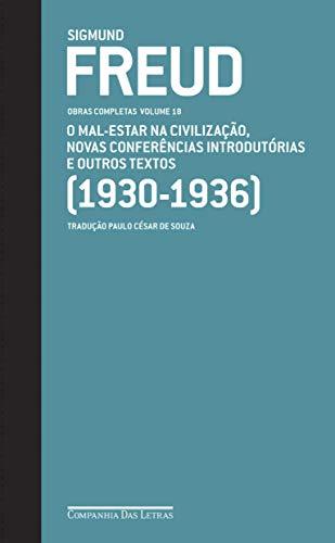 Freud (1930-1936) o mal-estar na civilização e outros textos