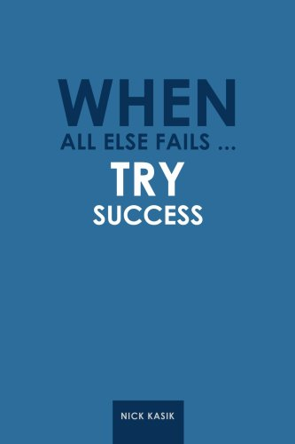 When All Else Fails - Try Success