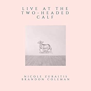 Live at the Two-Headed Calf