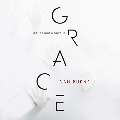 Grace Audiobook By Dan Burns cover art
