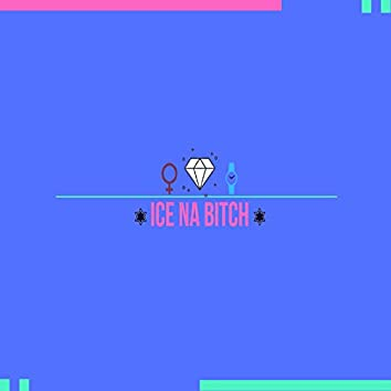 Ice na Bitch