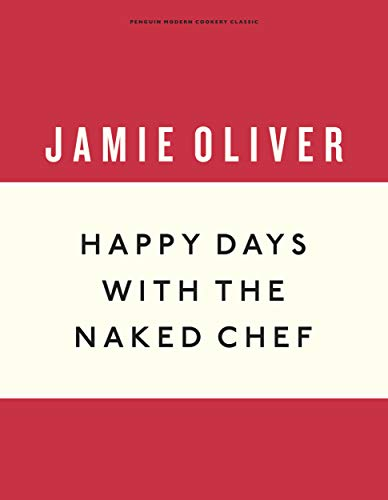Happy Days with the Naked Chef: Jamie Oliver
