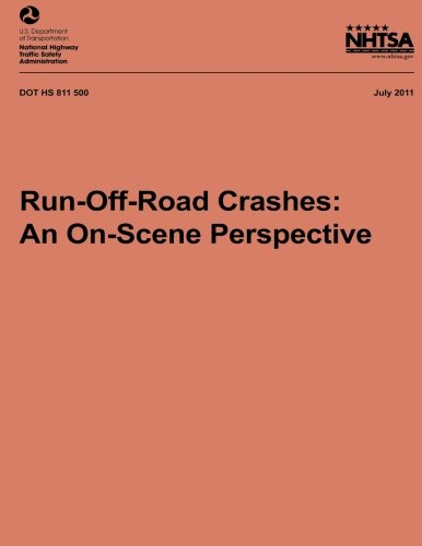Run-Off-Road Crashes: An On-Scene Perspective (NHTSA Technical Report DOT HS 811 500)