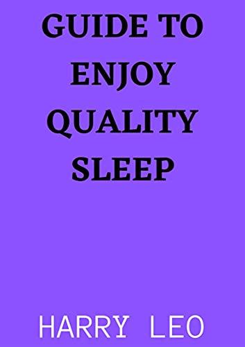 GUIDE TO ENJOY QUALITY SLEEP (English Edition)