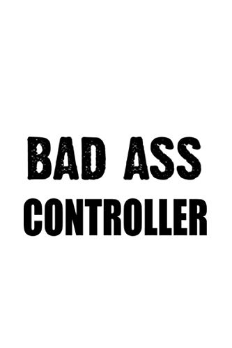 Bad Ass Controller: Creative Controller Notebook, Journal Gift, Diary, Doodle Gift or Notebook | 6 x 9 Compact Size- 109 Blank Lined Pages