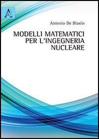 Modelli matematici per l'ingegneria nucleare