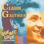 Claude Gauthier; Quebec Love La Collection