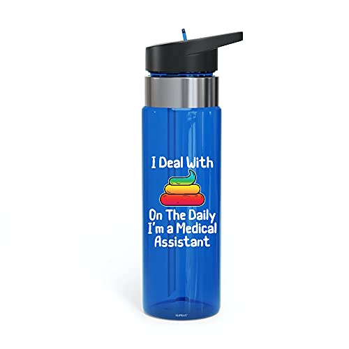 I Deal With Shit On The Daily Im A Medical Assisstant Sport Bottle, 20oz,Gifts