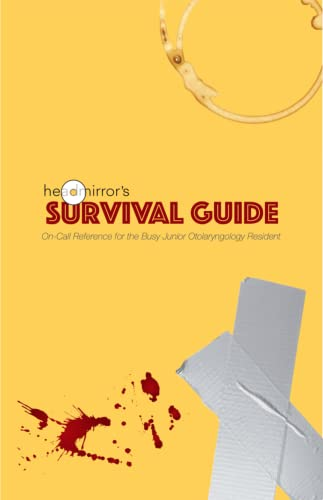 Headmirror's Survival Guide (Illustrated): On-Call Reference for the Busy Junior Otolaryngology Resident (English Edition)