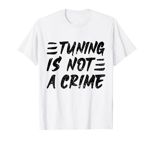 Automotriz 'Tuning is not a Crime' Race Wear Tuning Car Camiseta