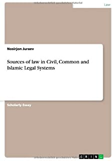 Sources of law in Civil, Common and Islamic Legal Systems