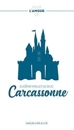 Carcassonne: La restauration de Carcassonne au XIXe siècle (Pour lamour de)