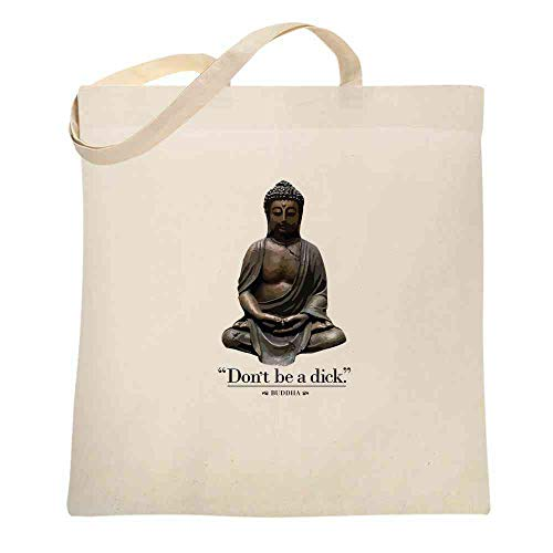 Dont Be A Dick. - Buddha Funny Quotation Natural 15x15 inches Large Canvas Tote Bag Women