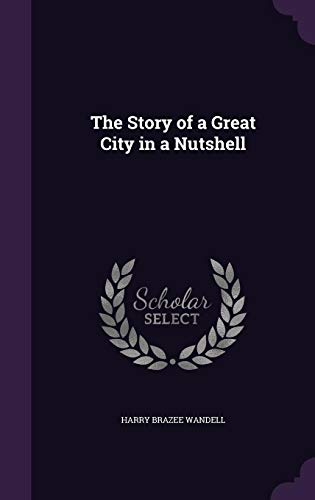The Story of a Great City in a Nutshellの詳細を見る
