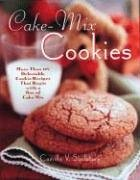 Cake Mix Cookie Companion: More Than 175 Delectable Cookie Recipes That Begin With a Box of Cake Mix