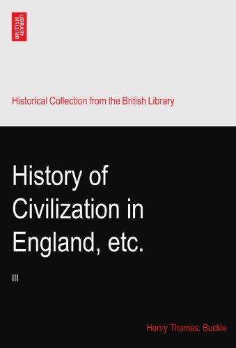 History of Civilization in England, etc.: III