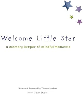 Welcome Little Star: A Memory Keeper Of Mindful Moments