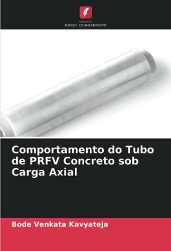 Comportamento do Tubo de PRFV Concreto sob Carga Axial