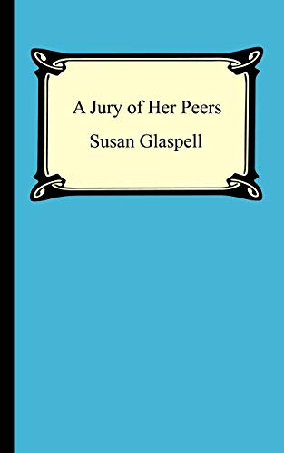 Compare Textbook Prices for A Jury Of Her Peers  ISBN 9781420926576 by Glaspell, Susan