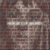 New Set Of Bruises by New Set Of Bruises (2010-02-01)