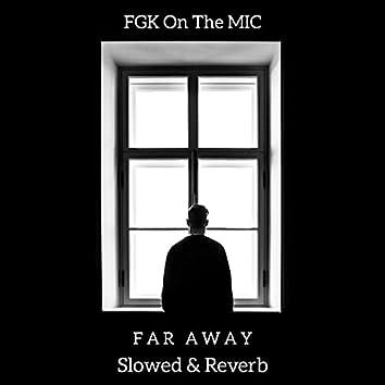 Far Away (Slowed & Reverb)