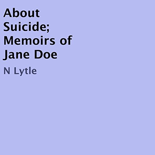About Suicide; Memoirs of Jane Doe audiobook cover art